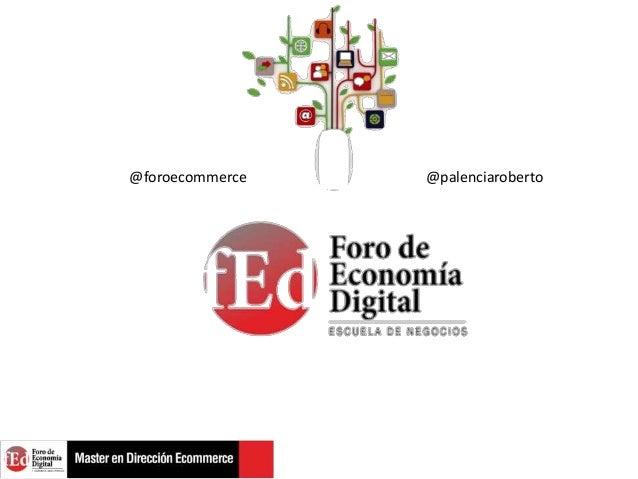 @foroecommerce  @palenciaroberto