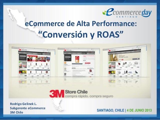 """Rodrigo Gelinek L.Subgerente eCommerce3M ChileeCommerce de Alta Performance:""""Conversión y ROAS"""""""