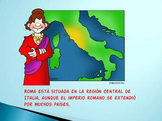 Su idioma era el latín, quedespués de extenderse por losterritorios conquistados, diolugar a un gran número delenguas euro...