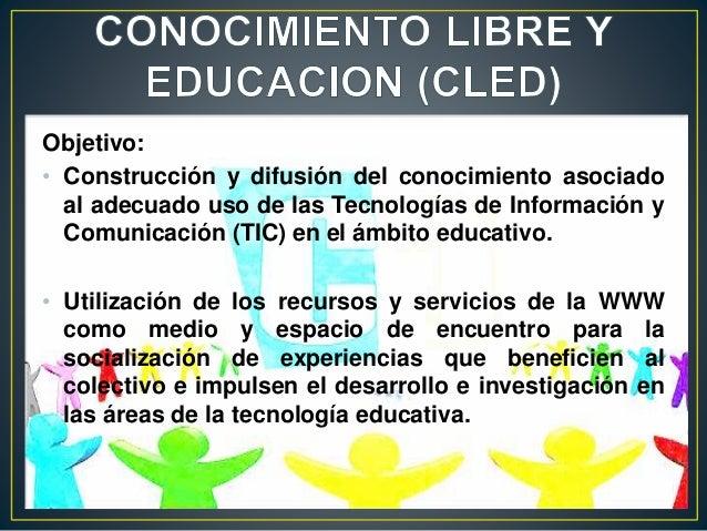 Objetivo: • Construcción y difusión del conocimiento asociado al adecuado uso de las Tecnologías de Información y Comunica...