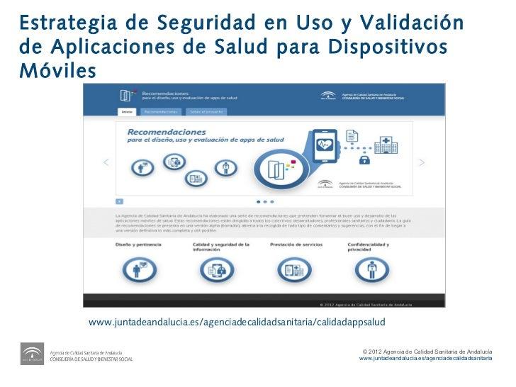 Estrategia de Seguridad en Uso y Validaciónde Aplicaciones de Salud para DispositivosMóviles      www.juntadeandalucia.es/...