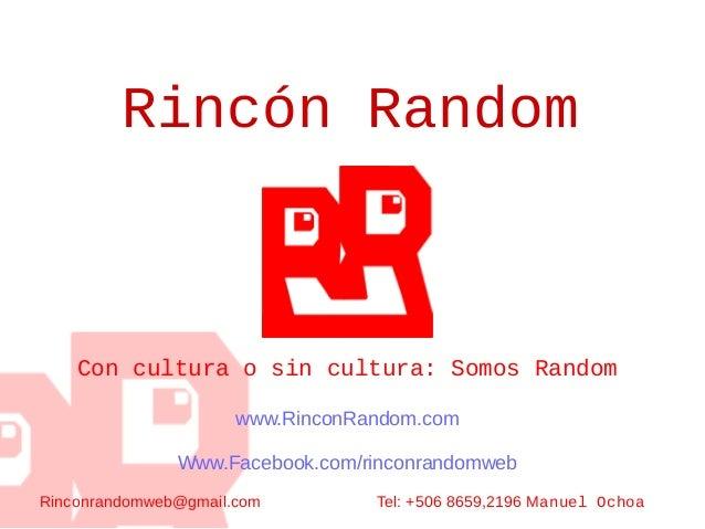 Rincón Random Con cultura o sin cultura: Somos Random www.RinconRandom.com Www.Facebook.com/rinconrandomweb Rinconrandomwe...