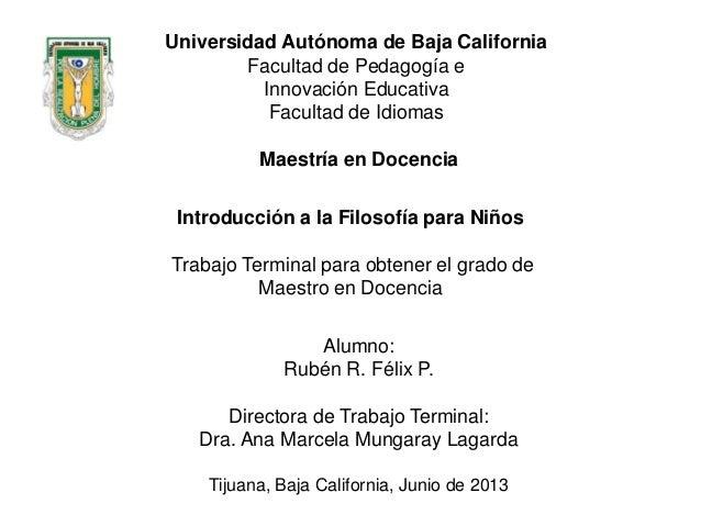 Universidad Autónoma de Baja CaliforniaFacultad de Pedagogía eInnovación EducativaFacultad de IdiomasMaestría en DocenciaI...