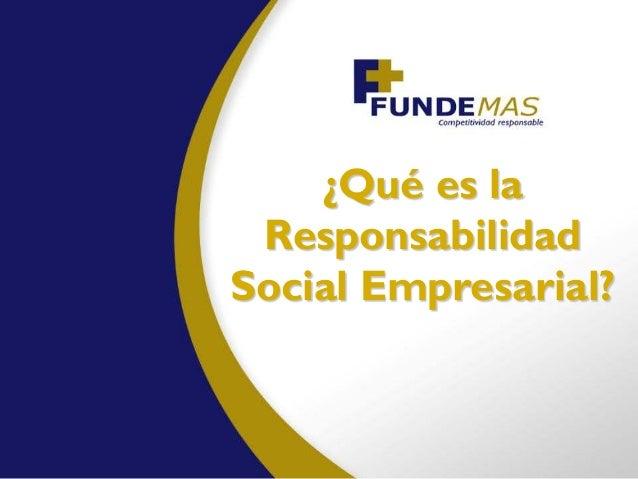¿Qué es la ResponsabilidadSocial Empresarial?