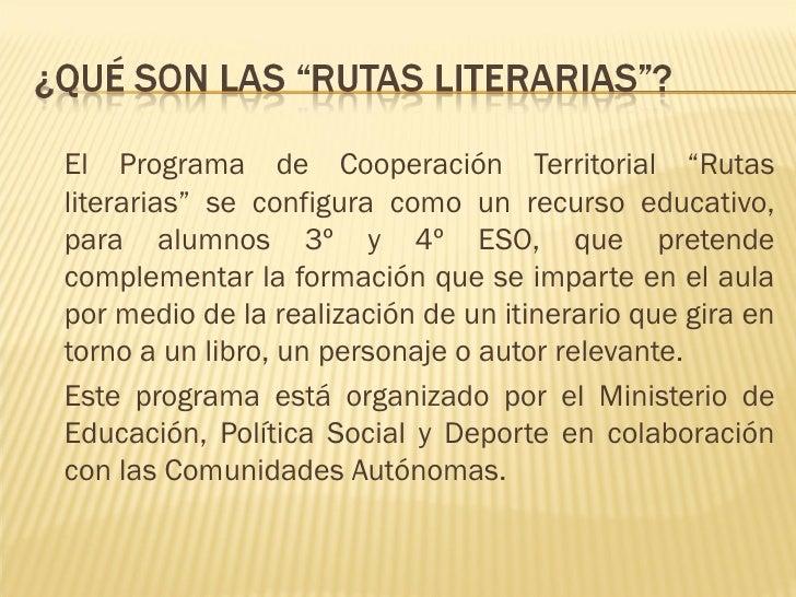 """<ul><li>El Programa de Cooperación Territorial """"Rutas literarias"""" se configura como un recurso educativo, para alumnos 3º ..."""