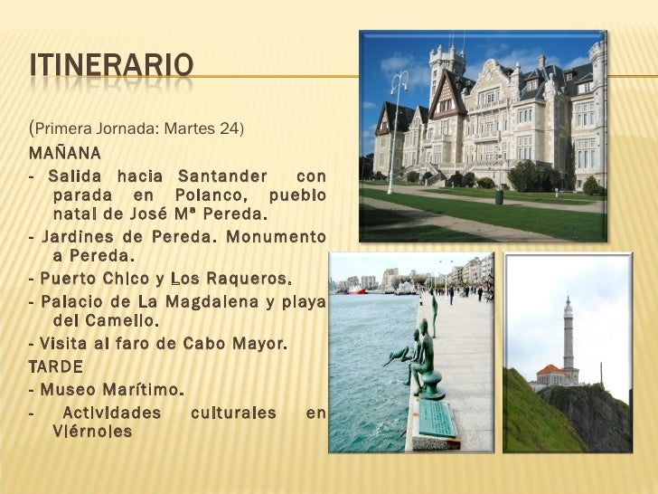 <ul><li>( Primera Jornada: Martes 24) </li></ul><ul><li>MAÑANA </li></ul><ul><li>- Salida hacia Santander  con parada en P...