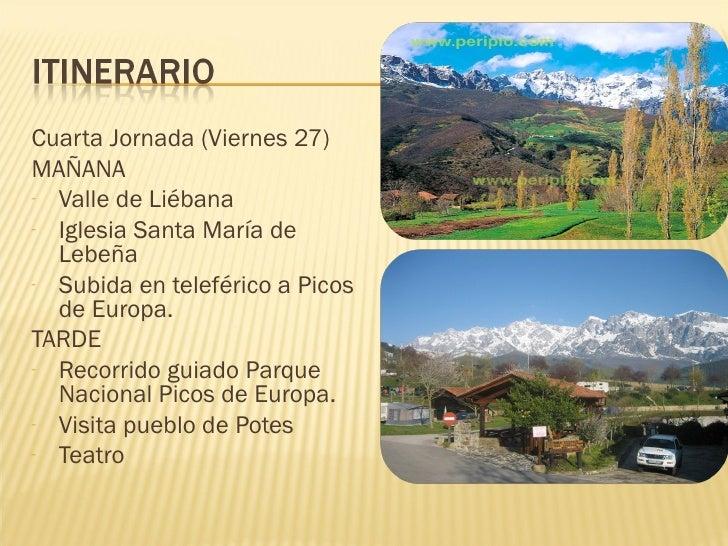 <ul><li>Cuarta Jornada (Viernes 27) </li></ul><ul><li>MAÑANA </li></ul><ul><li>Valle de Liébana </li></ul><ul><li>Iglesia ...
