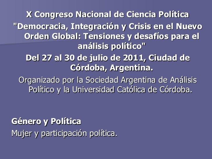 """<ul><li>X Congreso Nacional de Ciencia Política </li></ul><ul><li>""""Democracia, Integración y Crisis en el Nuevo Orden..."""