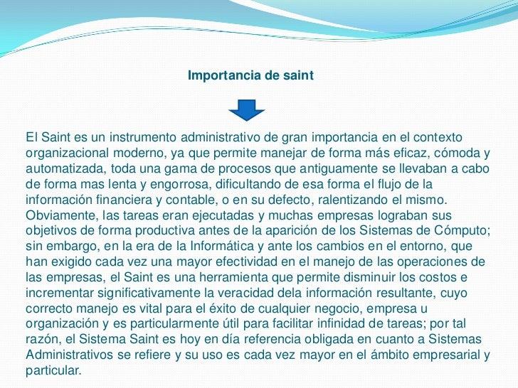 Importancia de saintEl Saint es un instrumento administrativo de gran importancia en el contextoorganizacional moderno, ya...