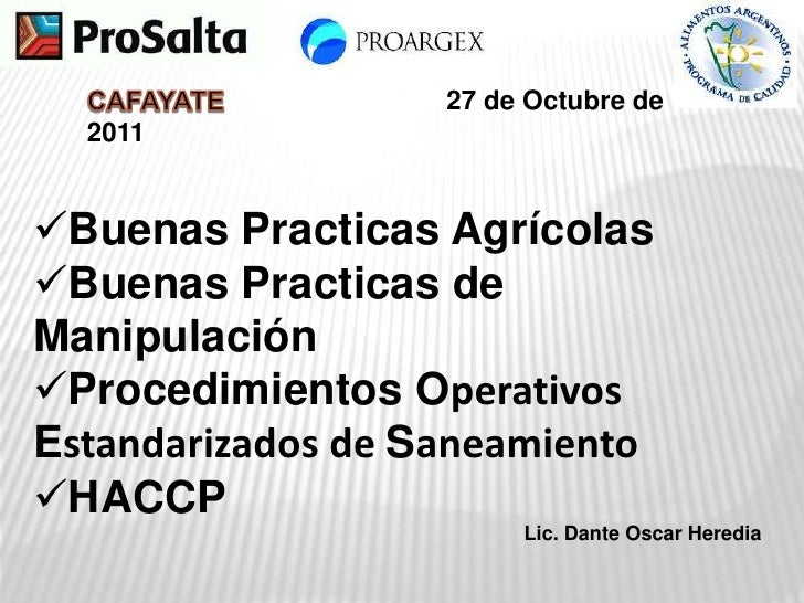 27 de Octubre de  2011Buenas Practicas AgrícolasBuenas Practicas deManipulaciónProcedimientos OperativosEstandarizados ...