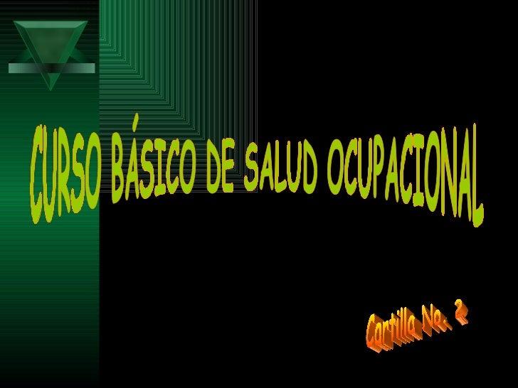 CURSO BÁSICO DE SALUD OCUPACIONAL Cartilla No. 2