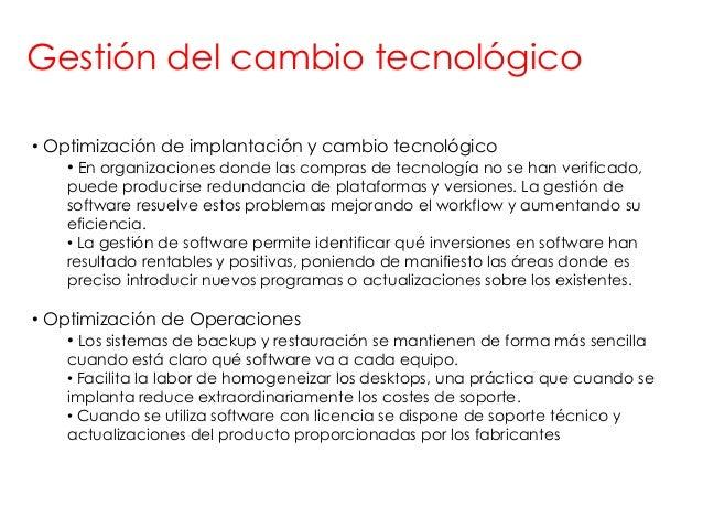 Gestión del cambio tecnológico• Optimización de implantación y cambio tecnológico    • En organizaciones donde las compras...