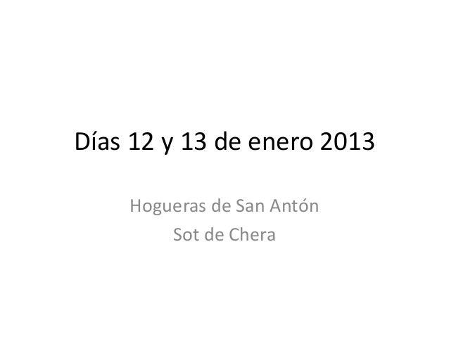 Días 12 y 13 de enero 2013    Hogueras de San Antón        Sot de Chera