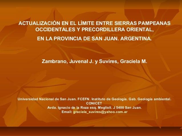 ACTUALIZACIÓN EN EL LÍMITE ENTRE SIERRAS PAMPEANAS OCCIDENTALES Y PRECORDILLERA ORIENTAL, EN LA PROVINCIA DE SAN JUAN. ARG...
