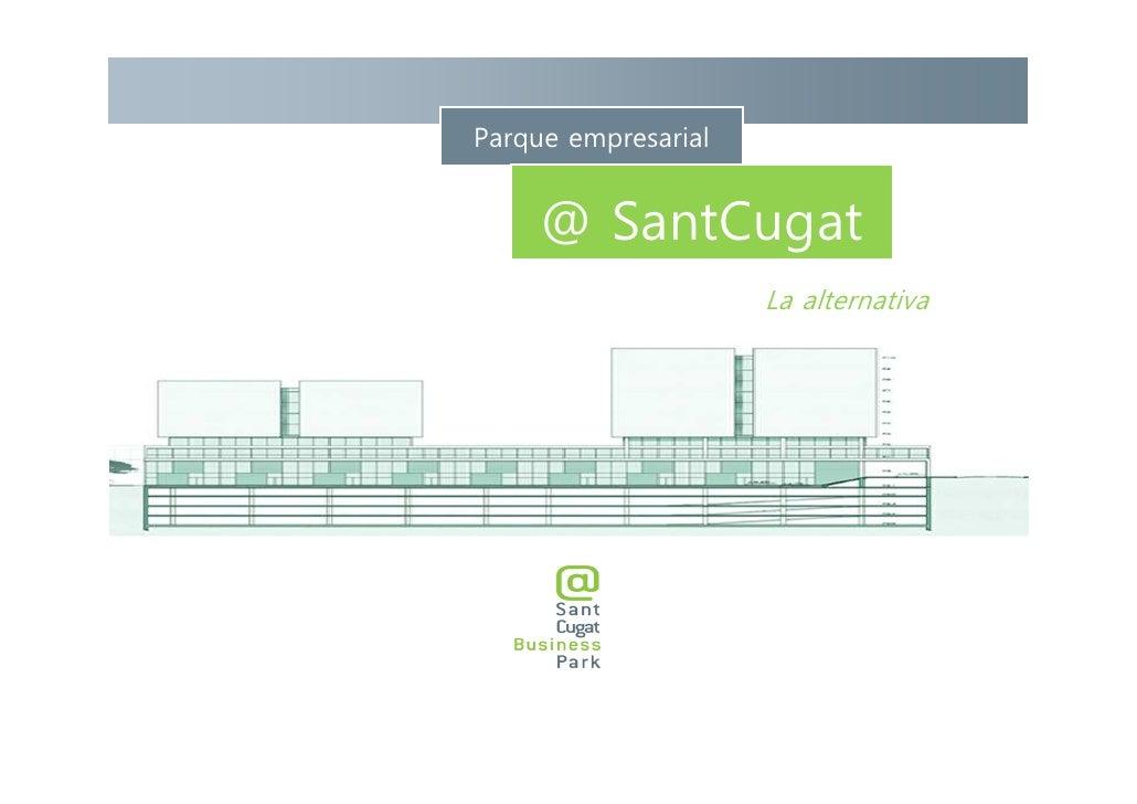 Parque empresarial        @ SantCugat                      La alternativa