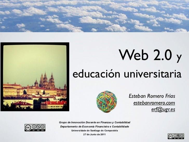 Web 2.0 y          educación universitaria                                                    Esteban Romero Frías        ...
