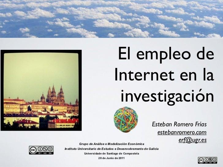 El empleo de                                 Internet en la                                  investigación                ...