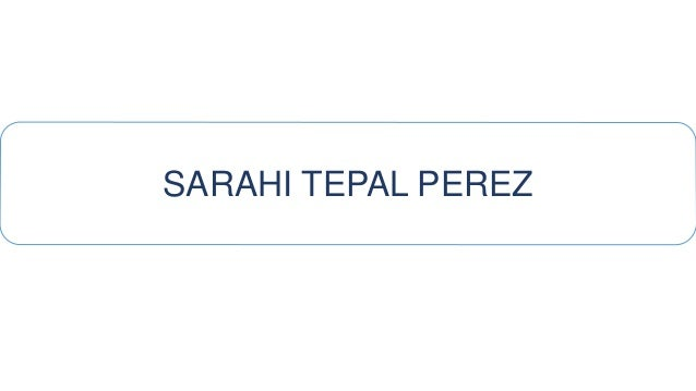 SARAHI TEPAL PEREZ