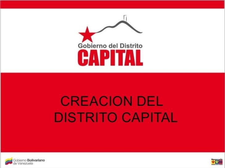 CREACION DEL DISTRITO CAPITAL