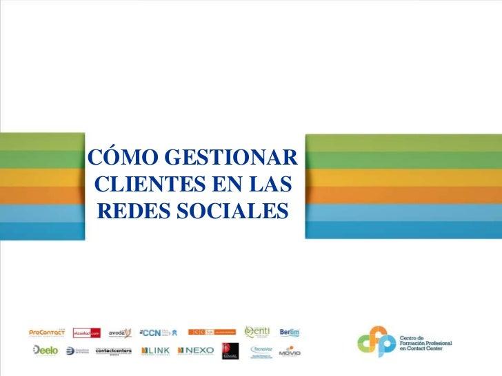 CÓMO GESTIONAR CLIENTES EN LAS REDES SOCIALES<br />