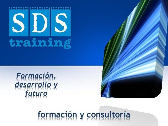 Formación, desarrollo y futuro  formación y consultoría