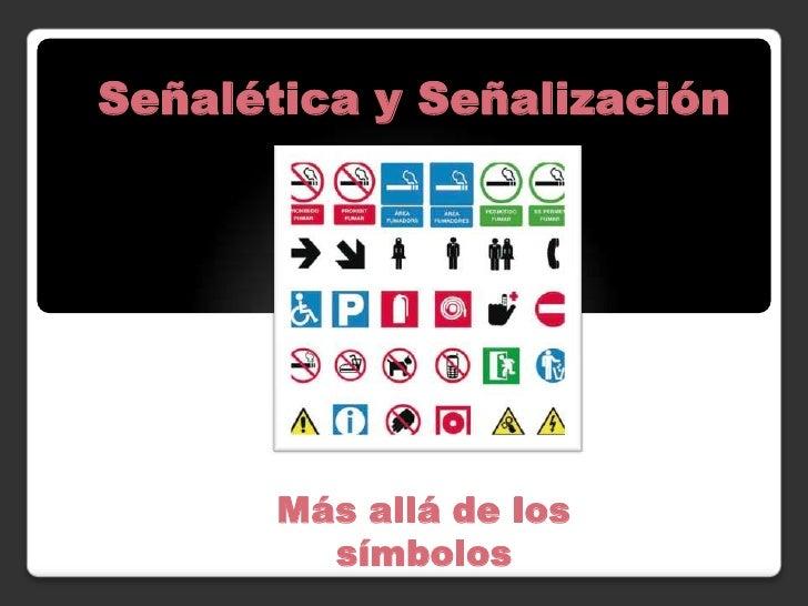 Señalética y Señalización<br />Más allá de los símbolos <br />