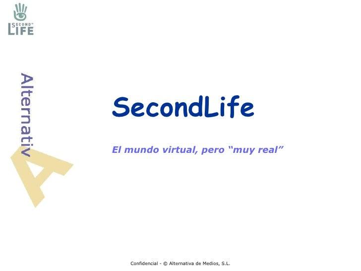 """SecondLife El mundo virtual, pero """"muy real"""" Confidencial -  © Alternativa de Medios, S.L."""