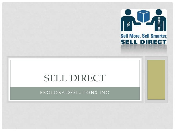 BBGLOBALSOLUTIONS INC<br />SELL DIRECT<br />