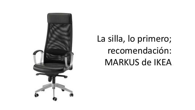 D jate de excusas y empieza a tener la actitud de un - Ikea silla markus ...