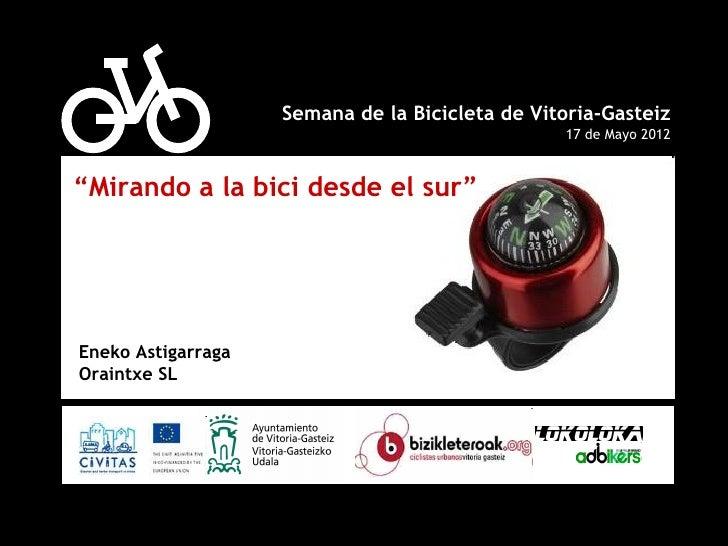 Dar a la bici el lugar que se merece                                  Semana de la Bicicleta de Vitoria-Gasteiz           ...