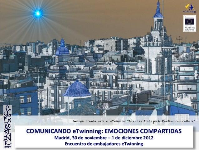 """Imagen creada para el eTwinning """"After the Arabs path: Rooting our culture""""COMUNICANDO eTwinning: EMOCIONES COMPARTI..."""