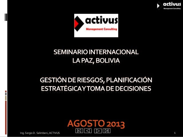 Ing. Sergio D. Salimbeni, ACTIVUS 1