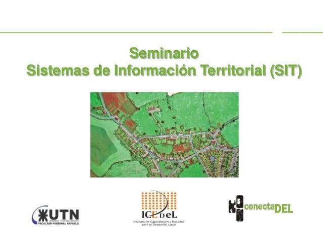 SeminarioSistemas de Información Territorial (SIT)
