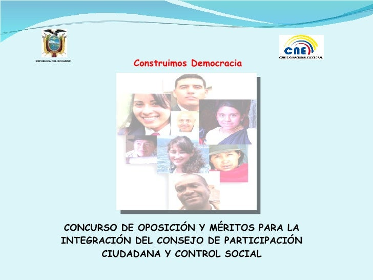 CONCURSO DE OPOSICIÓN Y MÉRITOS PARA LA INTEGRACIÓN DEL CONSEJO DE PARTICIPACIÓN CIUDADANA Y CONTROL SOCIAL Construimos De...