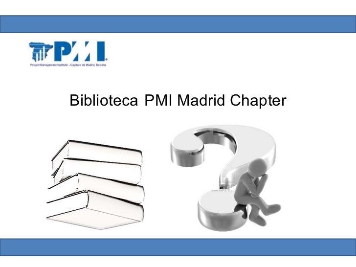 Biblioteca PMI Madrid Chapter