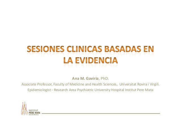 Ana M. Gaviria, PhD. Associate Professor, Faculty of Medicine and Health Sciences, Universitat Rovira i Virgili. Epidemiol...