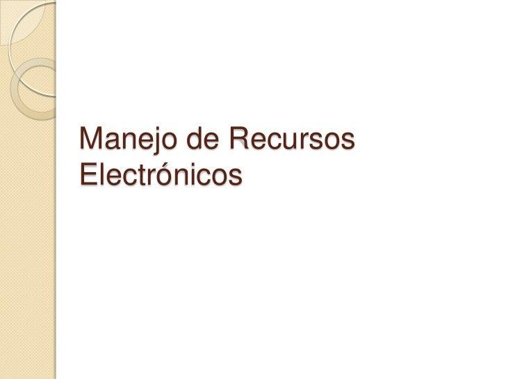 Manejo de RecursosElectrónicos