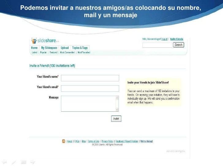Podemos invitar a nuestros amigos/as colocando su nombre, mail y un mensaje<br />