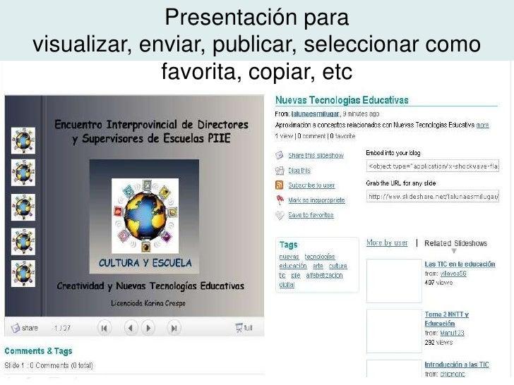 Presentación para visualizar, enviar, publicar, seleccionar como favorita, copiar, etc<br />