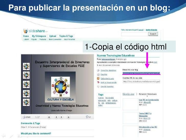 Para publicar la presentación en un blog:<br />1-Copia el código html<br />