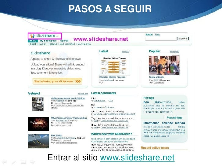 PASOS A SEGUIR<br />Entrar al sitio www.slideshare.net<br />