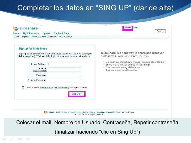 """Completar los datos en """"SING UP"""" (dar de alta)<br />Colocar el mail, Nombre de Usuario, Contraseña, Repetir contraseña<br ..."""