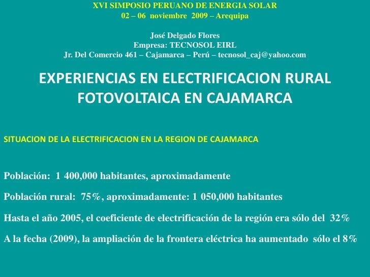 XVI SIMPOSIO PERUANO DE ENERGIA SOLAR02 – 06  noviembre  2009 – ArequipaJosé Delgado FloresEmpresa: TECNOSOL EIRL Jr. Del ...