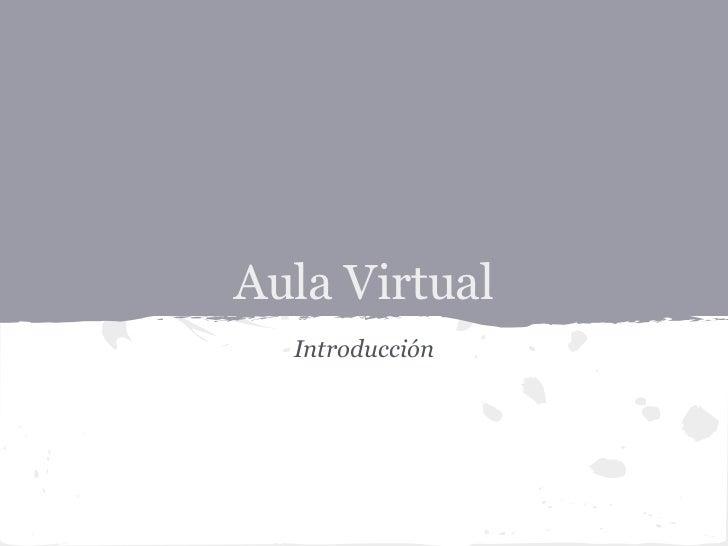 Aula Virtual  Introducción