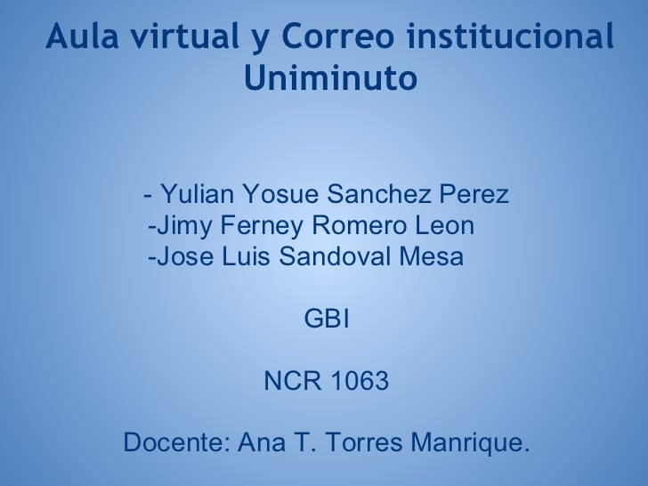 Aula virtual y Correo institucional            Uniminuto      - Yulian Yosue Sanchez Perez      -Jimy Ferney Romero Leon  ...