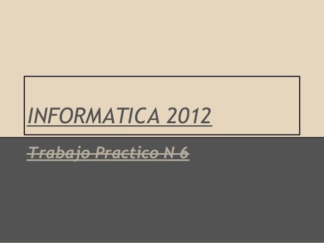 INFORMATICA 2012Trabajo Practico N 6