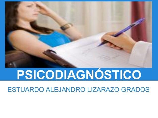 PSICODIAGNÓSTICO ESTUARDO ALEJANDRO LIZARAZO GRADOS