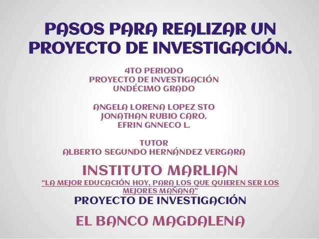 """PASOS PARA REALIZAR UN PROYECTO DE INVESTIGACIÓN. INSTITUTO MARLIAN """"LA MEJOR EDUCACIÓN HOY, PARA LOS QUE QUIEREN SER LOS ..."""