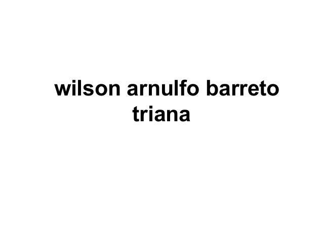 wilson arnulfo barreto triana