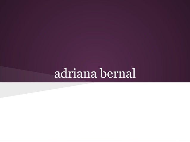 adriana bernal